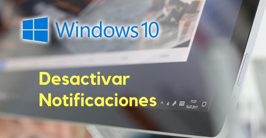 desactivar Notificaciones Windows 10